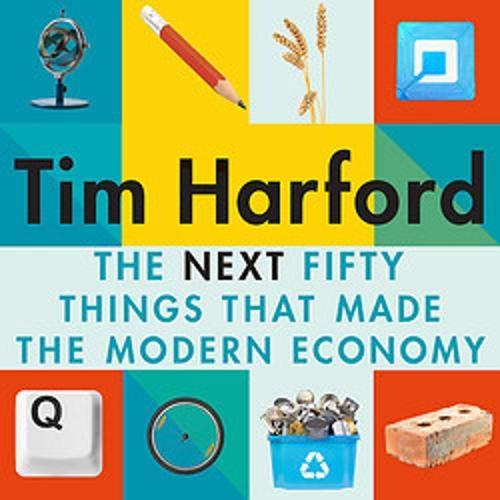 The Next Fifty Things That Made the Modern Economy cover art