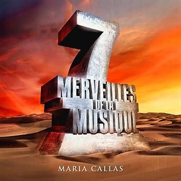 7 merveilles de la musique: Maria Callas