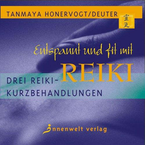 Entspannt und fit mit Reiki: Drei Reiki-Kurzbehandlungen auf CD