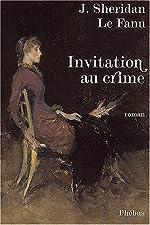 Invitation au crime de J. Sheridan Le Fanu