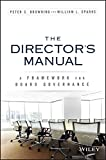 The Director′s Manual: A Framework for Board Governance (Wile01)
