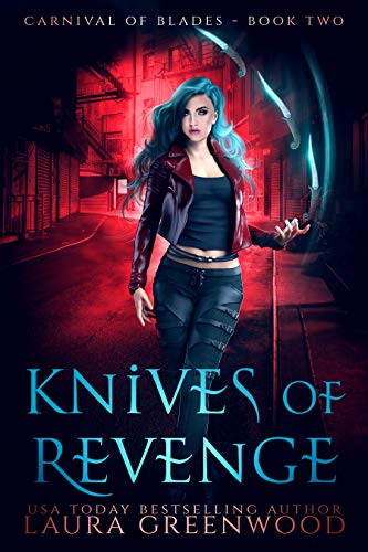 Knives Of Revenge Carnival Of Blades The Obscure World Laura Greenwood