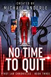 No Time To Quit (Pivot Lab Chronicles Book 3)