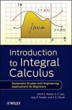 Introduction to Integral Calculus: Systematic Studies with Engineering Applications for Beginners by Ulrich L. Rohde (201...