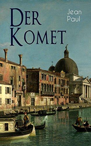 Der Komet: Komischer Anti-Held Roman - Eskapaden eines edlen Narren