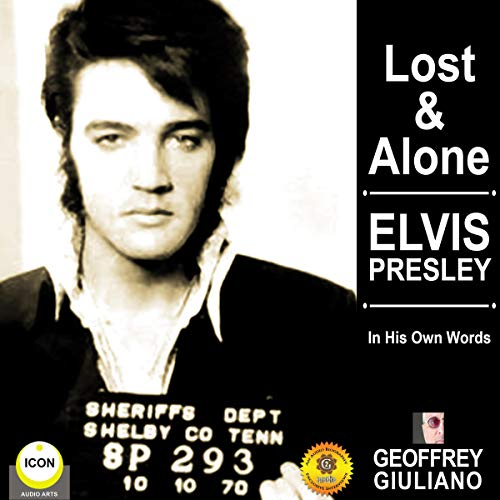 Lost & Alone: Elvis Presley in His Own Words                   By:                                                                                                                                 Geoffrey Giuliano                               Narrated by:                                                                                                                                 Geoffrey Giuliano                      Length: 1 hr and 7 mins     2 ratings     Overall 3.0
