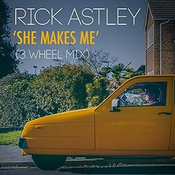 She Makes Me (3 Wheel Mix)