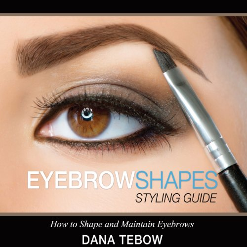 Eyebrow Shapes     Styling Guide: How to Shape and Maintain Eyebrows              By:                                                                                                                                 Dana Tebow                               Narrated by:                                                                                                                                 Marie Hoffman                      Length: 37 mins     1 rating     Overall 1.0