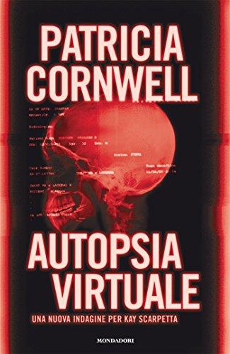 Autopsia virtuale (Kay Scarpetta Vol. 18)