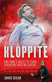 Kloppite: One Man's Quest to Turn Doubters into Believers by [David Segar]