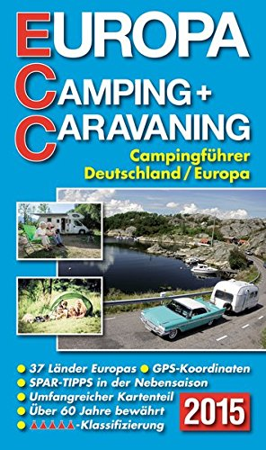 ECC - Europa Camping- + Caravaning-Führer 2015: Campingführer Deutschland / Europa