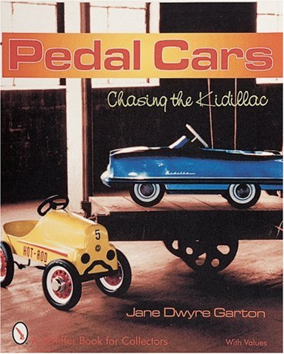 Garton, J: Pedal Cars: Chasing the Kidillac
