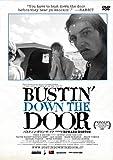 バスティン・ダウン・ザ・ドア [DVD] image
