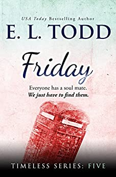 Friday (Timeless #5) (Timeless Series) by [E. L. Todd]