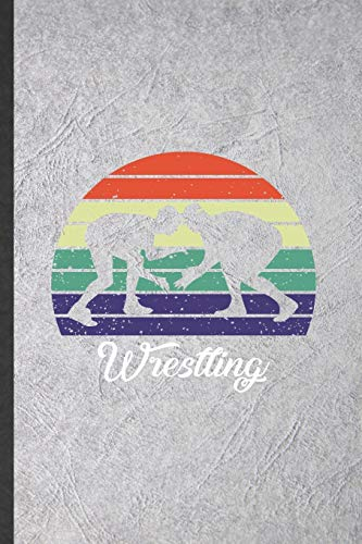 Wrestling: Blank Funny Usa Wrestling Fan Lined Notebook/ Journal For Wrestling Coach, Inspirational Saying Unique Special Birthday Gift Idea Personal 6x9 110 Pages
