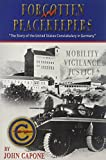 Forgotten Peacekeepers: The Story of the United States Constabulary in Germany - John Capone
