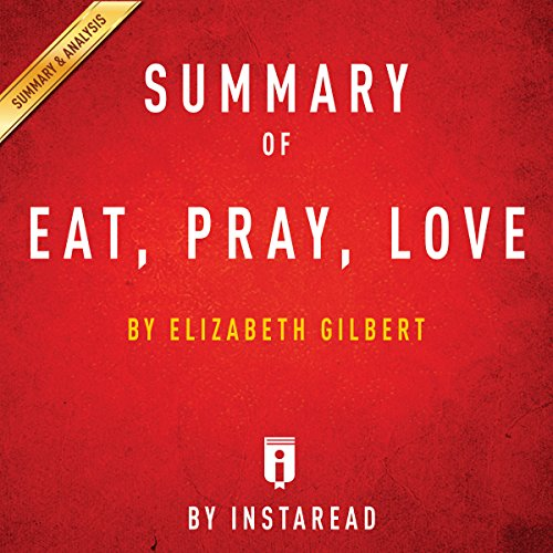 Summary of Eat, Pray, Love, by Elizabeth Gilbert | Includes Analysis Titelbild