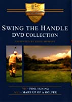Swing The Handle Fine Tuning And Make up Of A Golfer (Eddie Merrins)