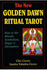 The New Golden Dawn Ritual Tarot: Keys to the Rituals, Symbolism, Magic and Divination (Llewellyn's New Age Tarot Series) Paperback