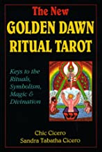 The New Golden Dawn Ritual Tarot: Keys to the Rituals, Symbolism, Magic and Divination (Llewellyn's New Age Tarot Series)