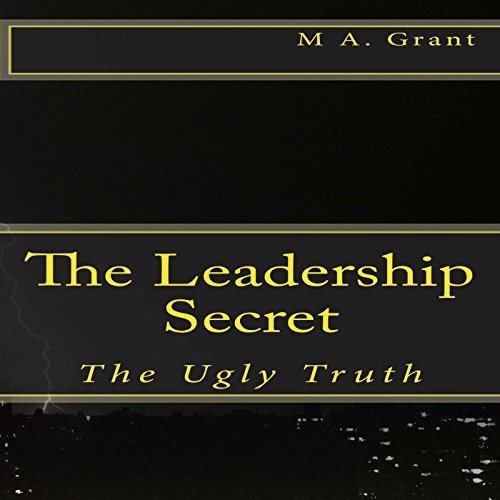 The Leadership Secret - The Ugly Truth cover art