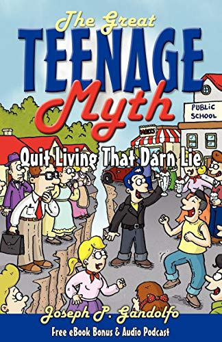 The Great Teenage Myth: Stop Living That Darn Lie (English Edition)