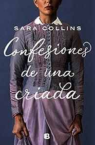 Confesiones de una criada par Sara Collins