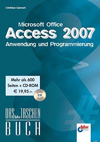 Microsoft Office Access 2007 - Anwendung und Programmierung (bhv Taschenbuch)