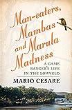 Man-eaters, Mambas and Marula Madness