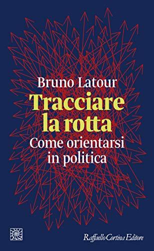Tracciare la rotta: Come orientarsi in politica (Italian Edition) PDF Books