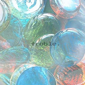 troble. -pool side-