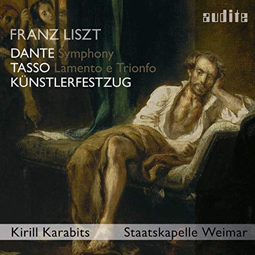 Liszt: Künstlerfestzug - Tasso - Dante Symphony