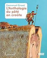 L'anthologie fabuleuse, fallacieuse et facétieuse du pâté en croûte d'Emmanuel Giraud