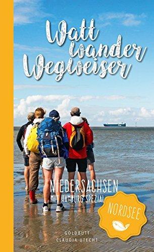 WattwanderWegweiser Nordsee - Niedersachsen: mit Hamburg Spezial
