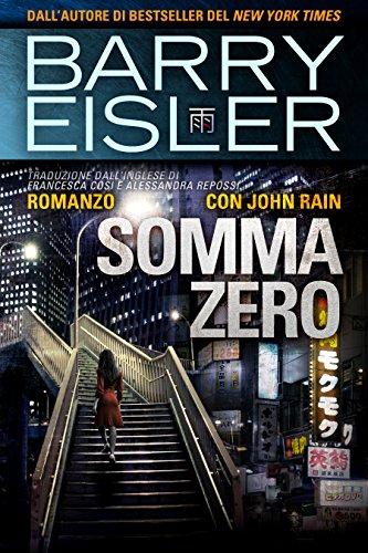 Somma Zero: Romanzo con John Rain (Assassino John Rain Vol. 9)