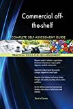 Commercial off-the-shelf All-Inclusive Self-Assessment - More than 620 Success Criteria, Instant Visual Insights, Comprehensive Spreadsheet Dashboard, Auto-Prioritized for Quick Results