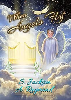 When Angels Fly by [S.  Jackson, A. Raymond]