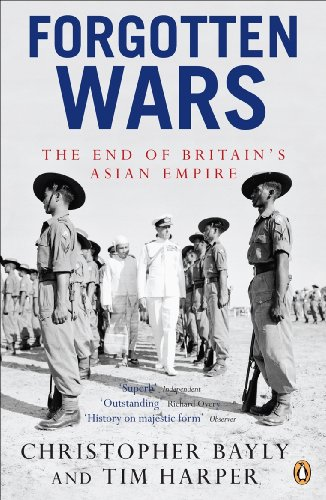 Forgotten Wars: The End of Britain's Asian Empire (English Edition)