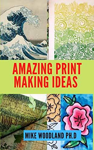Amazing Print Making Ideas (English Edition)