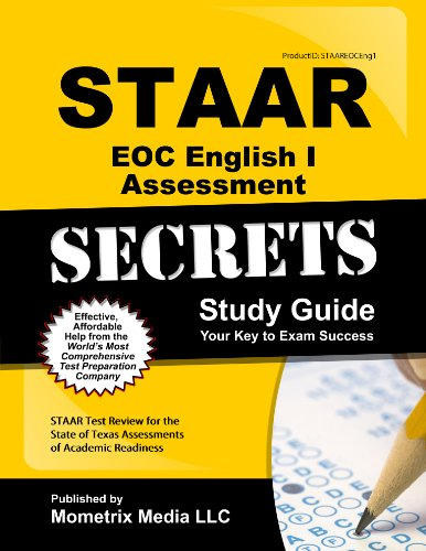 Staar Eoc English I Assessment Secrets Study Guide Staar Test Review For The State Of Texas Assessments Of Academic Readiness Mometrix Secrets Study Guides