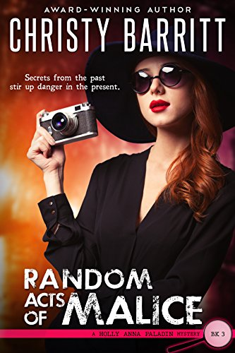 Random Acts of Malice (Holly Anna Paladin Mysteries Book 3)