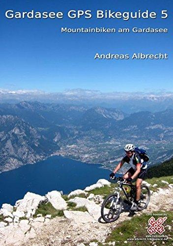 Gardasee GPS Bikeguide 5: Mountainbiken am Gardasee