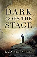 Dark Goes the Stage