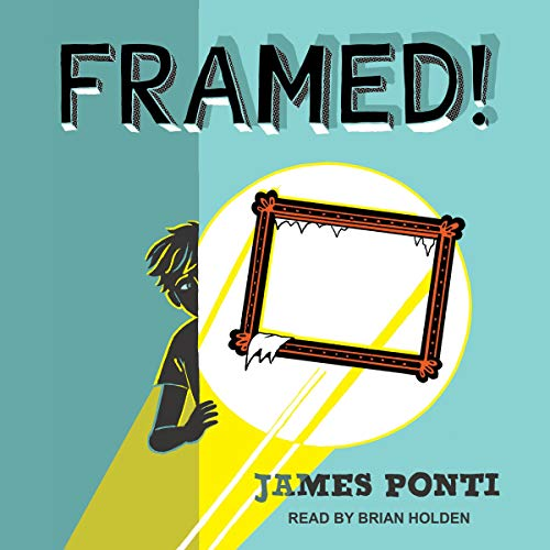 Framed! Audiobook By James Ponti cover art
