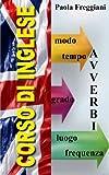 Corso di Inglese: Gli Avverbi...