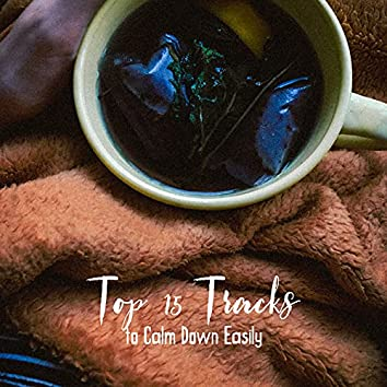 Top 15 Tracks to Calm Down Easily