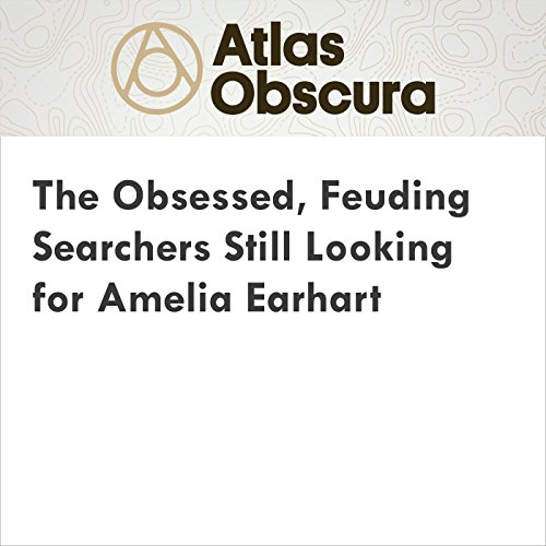 The Obsessed, Feuding Searchers Still Looking for Amelia Earhart audiobook cover art