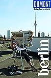 DuMont Reise-Taschenbuch Berlin: Reiseführer plus Reisekarte. Mit individuellen Autorentipps und...