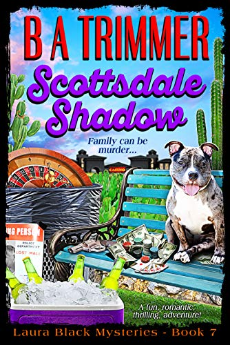 Scottsdale Shadow: a fun, romantic, thrilling, adventure... (Laura Black Mysteries Book 7)