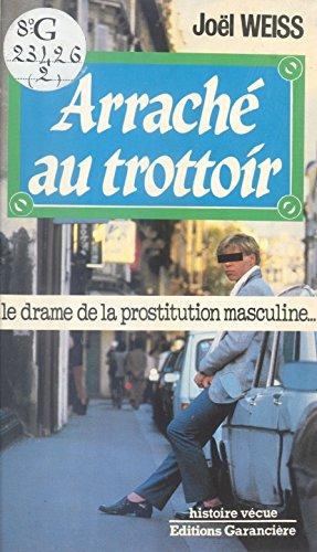 Arraché au trottoir : Le Drame de la prostitution masculine PDF Books